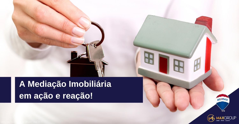 A Mediação Imobiliária em ação e reação!